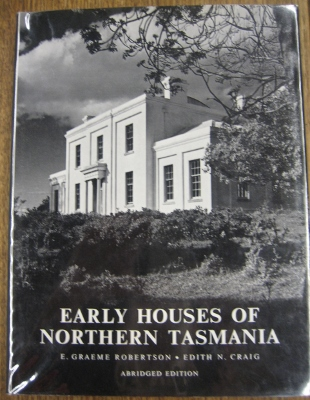 Image for Early Houses of Northern Tasmania : an historical and architectural survey. Abridged edition.
