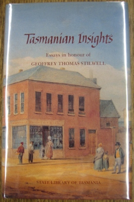 Image for Tasmanian Insights: essays in honour of Geoffrey Thomas Stilwell.