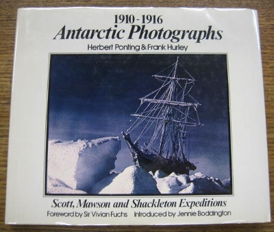 Image for Antarctic Photographs 1910-1916. Herbert Ponting & Frank Hurley : Scott, Mawson and Shackleton expeditions.