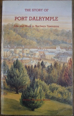 Image for The Story of Port Dalrymple : life and work in Northern Tasmania.