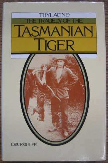 Image for Thylacine : the tragedy of the Tasmanian Tiger.