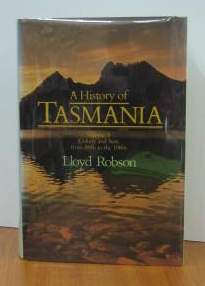 Image for A History of Tasmania. Volume II : colony and state from 1856 to the 1980s.