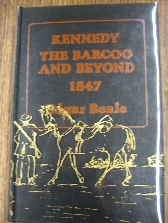 Image for Kennedy: the Barcoo and beyond 1847. The journals of Edmund Besley Court Kennedy and Alfred Allaston Turner, with new information on Kennedy's life.
