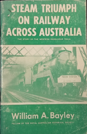 Image for Steam Triumph on Railway across Australia : the story of the Western Endeavour train.