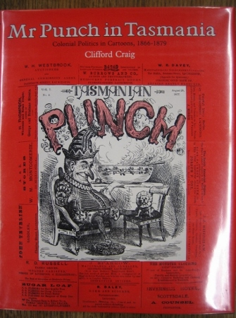Image for Mr Punch in Tasmania: colonial politics in cartoons, 1866-1879.