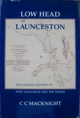 Image for Low Head to Launceston: the earliest reports of Port Dalrymple and the Tamar.