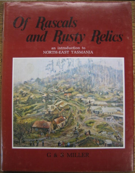Image for Of Rascals and Rusty Relics : an introduction to North-East Tasmania.