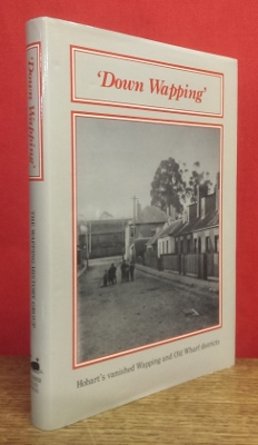 Image for Down Wapping : Hobart's vanished Wapping and Old Wharf districts.
