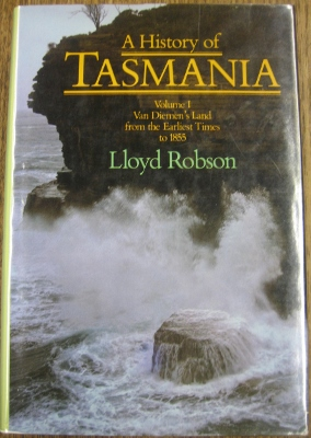 Image for A History of Tasmania. Volume I : Van Diemen's Land from the earliest times to 1855.