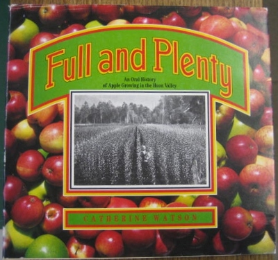 Image for Full and Plenty: an oral history of apple growing in the Huon Valley.