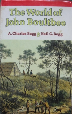 Image for The World of John Boultbee : including an account of sealing in Australia and New Zealand.