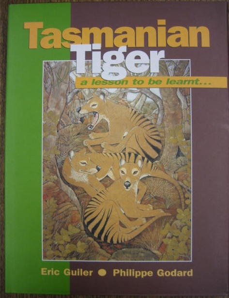 Image for Tasmanian Tiger : a lesson to be learnt.