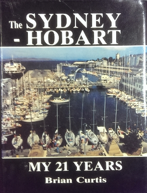 Image for The Sydney--Hobart: my 21 years.