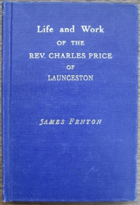 Image for The Life and Work of the Reverend Charles Price of Launceston.  First Independent Minister in Australia.