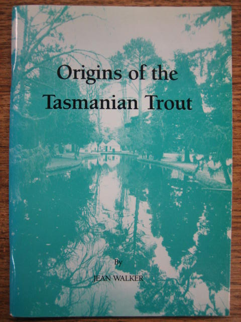 Image for Origins of the Tasmanian Trout : an account of the Salmon Ponds and the first introduction of Salmon and Trout into Tasmania in 1864.