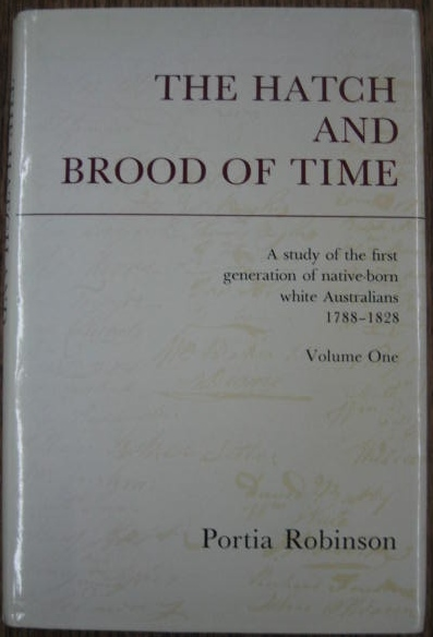 Image for The Hatch and Brood of Time : a study of the first generation of native-born white Australians 1788-1828. Volume One.