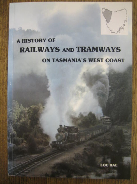 Image for A History of Railways and Tramways on Tasmania's West Coast.