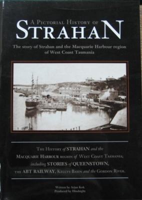 Image for A Pictorial History of Strahan : the story of Strahan and the Macquarie Harbour region of the West Coast of Tasmania.