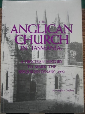 Image for The Anglican Church in Tasmania : a diocesan history to mark the Sesquicentenary, 1992.